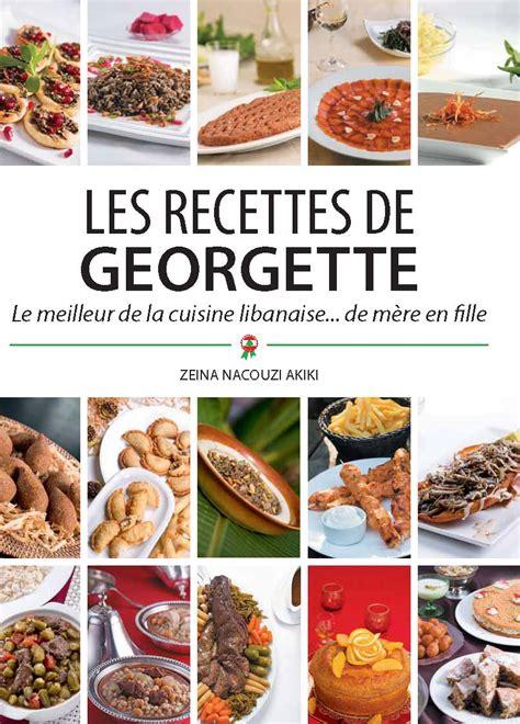 livre de cuisine libanaise les recettes de georgette libanaises et traditionnelles