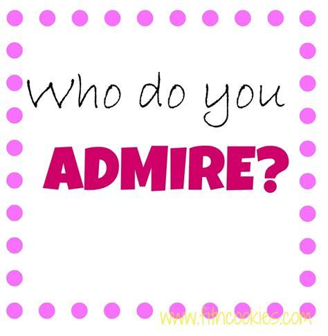 Who Do You Admire?