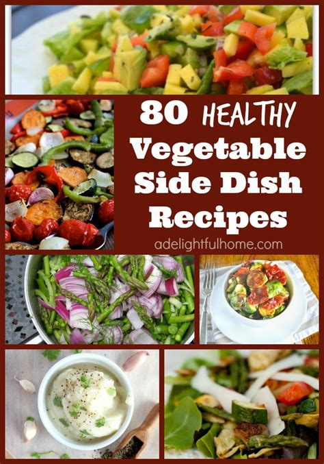 healthy vegetable recipes 80 vegetable side dish recipes and a challenge update a delightful home