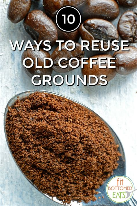 Investing in the best ground coffee is crucial if you are hoping to enjoy a brilliantly brewed beverage at home. 10 Ways to Reuse Old Coffee Grounds - Fit Bottomed Girls