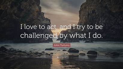 Turturro John Challenged Act Try Quote Quotefancy