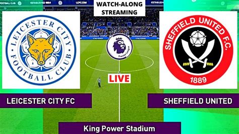 Leicester City vs Sheffield United 2-0 Match Reaction Live ...