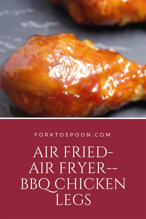 chicken air fryer legs bbq fried recipe barbecue forktospoon fries eating leg ever