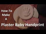 How-To Make A Plaster Baby Handprint - YouTube