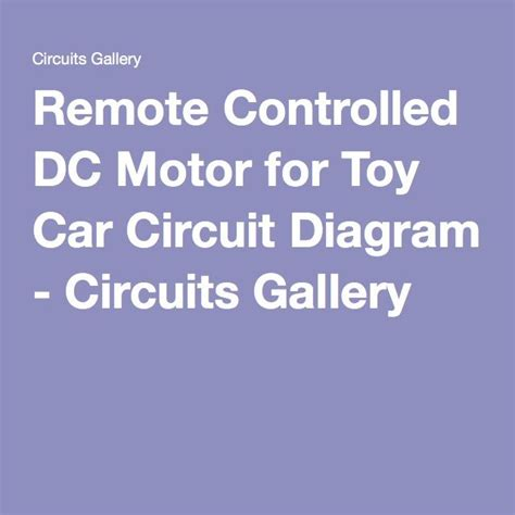 Remote Controlled Motor For Toy Car Circuit Diagram