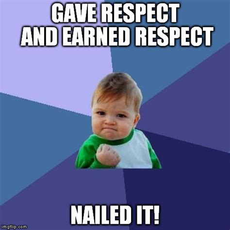 Respect Memes - success kid meme imgflip