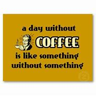 Without Coffee Funny