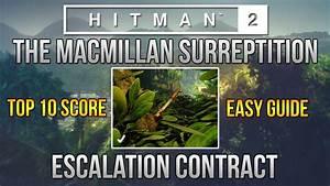 Hitman 2 - The Macmillan Surreptition - Escalation Guide