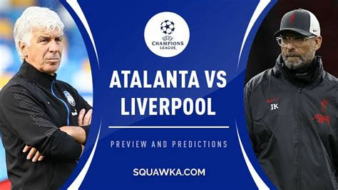 Watch Live: Atalanta Vs Liverpool (Stream Now) Play & Download