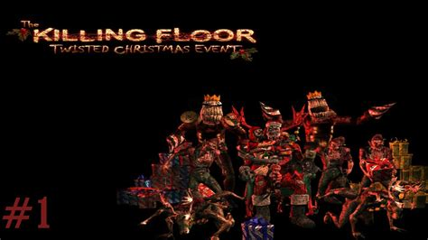 killing floor 2 all zeds killing floor twisted christmas event part 1 learning the ropes again youtube