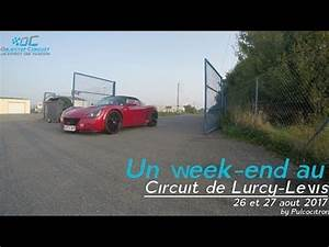 Circuit Lurcy Levis : trackday lurcy levis 2017 objectif circuit youtube ~ Medecine-chirurgie-esthetiques.com Avis de Voitures