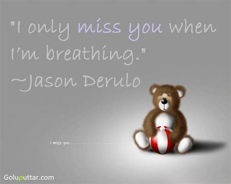 Fantastic Missing You Quote I Miss You When I'm Breathing