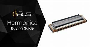 Buying Guide  How To Choose A Harmonica