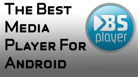 best android media player best media player for android bsplayer free