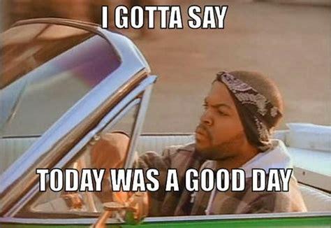 Today Was A Good Day Meme - labour not day bak2moi s blog