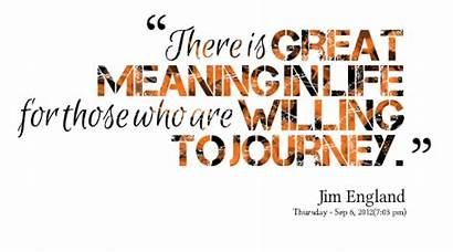Quotes Meaning Quote Purpose Philosophy Journey Quotesgram