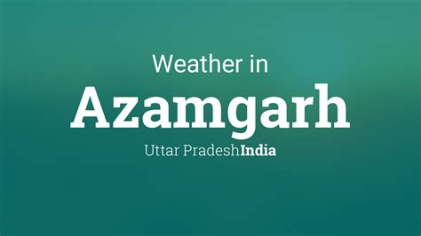 weather  azamgarh uttar pradesh india