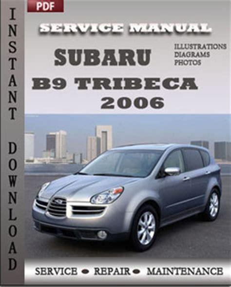 car repair manual download 2006 subaru b9 tribeca navigation system subaru b9 tribeca 2006 service repair manual instant download