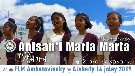 ANTSAN'I MARIA MARTA FLM Ambatovinaky - 15 TAONA - 2019 ...