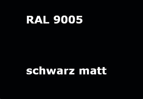 Schwarz Matt by Ral 9005 Tief Schwarz Glatt Matt
