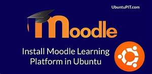 How To Install Moodle Learning Platform In Ubuntu Linux In