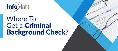 how to get background check where to get a criminal background check infomart