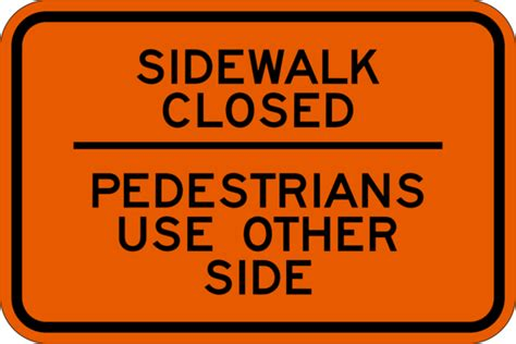Sidewalk Closed Pedestrians Use Other Side