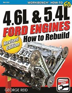 Shop Manual How To Rebuild 4 6 5 4 Ford Engines Book Sohc