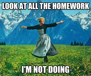 look at all the homework i'm not doing - Sound of Music ...