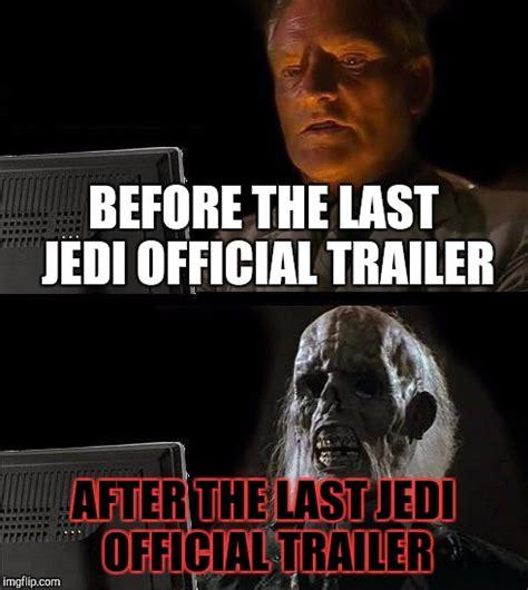 Last Jedi Memes - ill just wait here viral memes imgflip