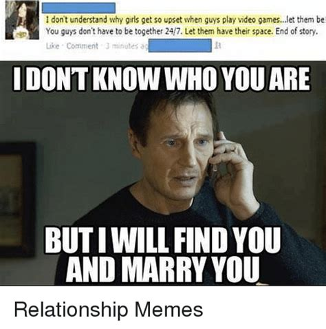 Memes On Relationships - don t understand why girls get so upset when guys play video gameslet them be like comment 3