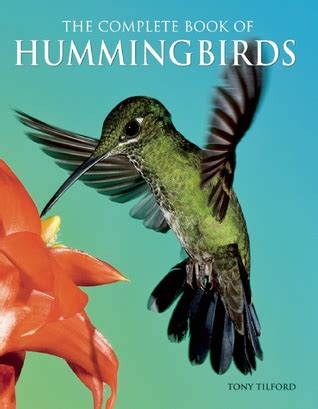 complete book  hummingbirds  tony tilford