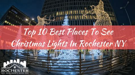 top 10 best places to see lights in rochester ny