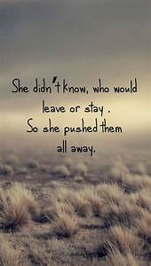 Leave or Stay Pushed Away Quotes - 123mobileWallpapers com