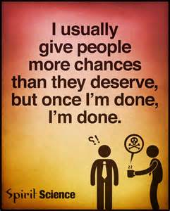 Done More When I Give People Chances