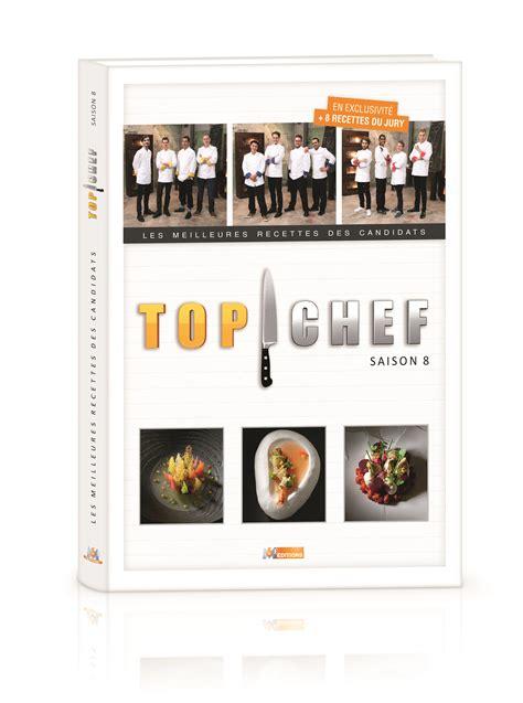 cuisine m6 top chef le nouveau livre de recettes de quot top chef quot en librairie le