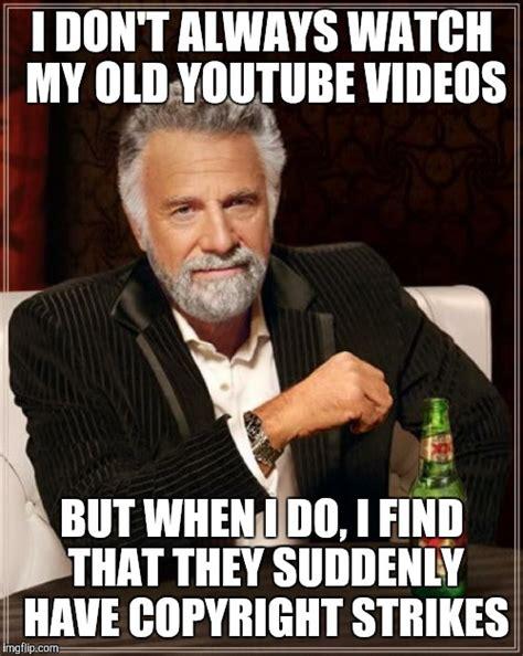 Copyright Meme - youtube fail imgflip