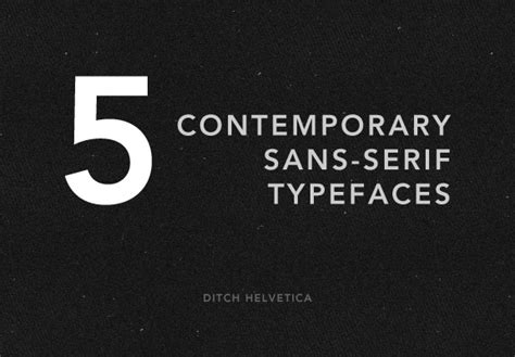 ditch helvetica try these 5 contemporary sans serif typefaces the fox is black