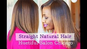 Straight Natural Hair At Huetiful Salon Chicago Youtube