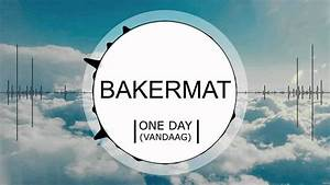 One Day (Vandaag) - Bakermat - (Radio Edit) Visualization ...