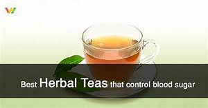 Blood Sugar May Help Prevent And Manage For Best Herbal Teas