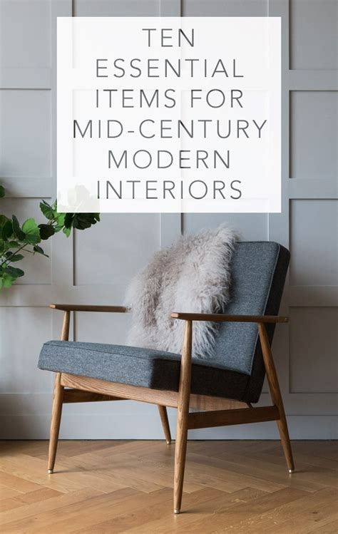 ten essential items  mid century modern interiors