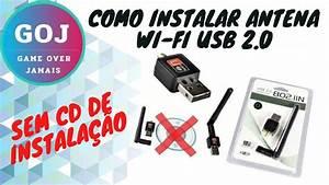 Como Instalar Antena Wifi Usb 2 0 Sem Cd De Instala U00c7 U00c3o