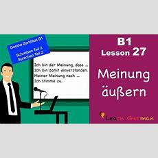 B1  Lesson 27  Meinung Sagen  Express Opinion  Goethe Zertifikal B1  Learn German