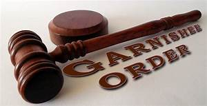 Garnishee Orders  A 7 Point Practical Guide To New Rules