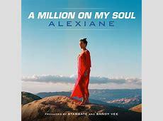 Alexiane – A Million on My Soul Lyrics Genius Lyrics