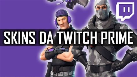 como conseguir  skins da twitch prime fortnite youtube