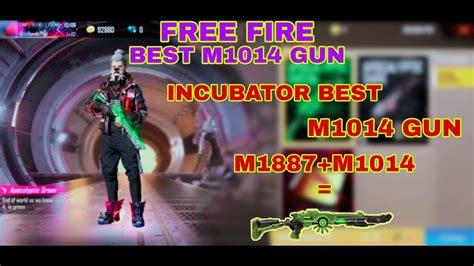 M1014 shotgun in garena free fire. FREE FIRE# INCUBATOR M1014 BEST GUN (M1887+M1014=INCUBATOR ...