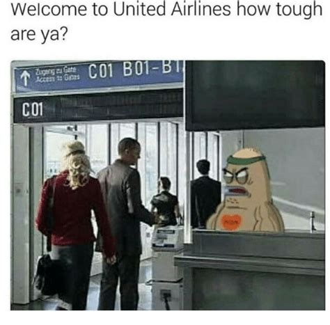 United Airline Memes - welcome to united airlines how tough are ya co1 b01 co1 funny meme on sizzle