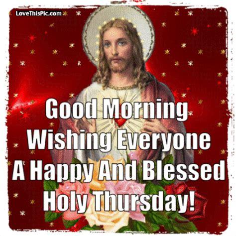 good morning wishing   happy holy thursday